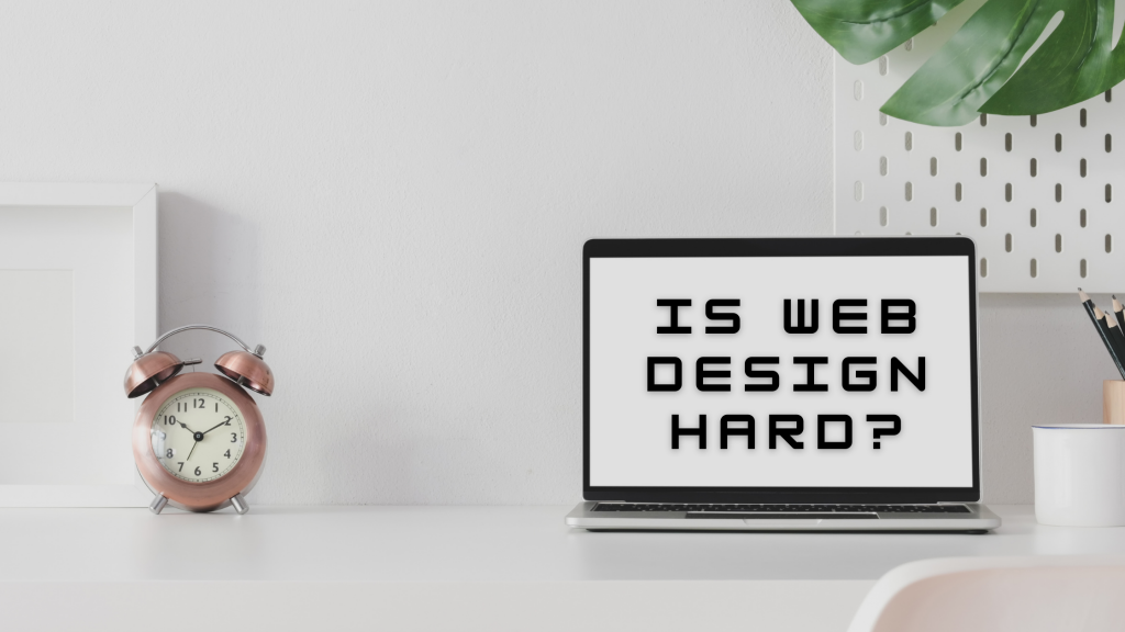 is web design hard?