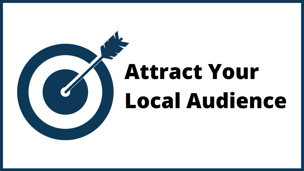 how to attract your local audience